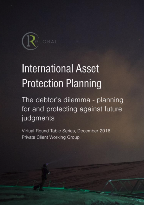 International Asset Protection Planning - the debtor's dilemma: planning for and protecting against future judgments