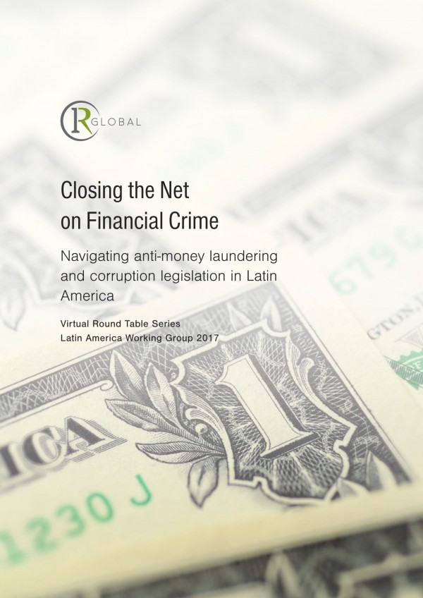 Closing the Net on Financial Crime Navigating: anti-money laundering and corruption legislation in Latin America