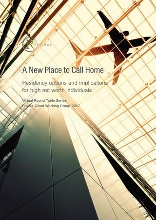A New Place to Call Home Residency - options and implications for high net worth individuals